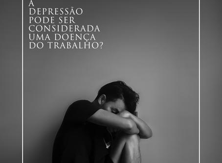A depressão pode ser considerada uma doença do trabalho?