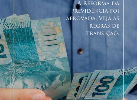A Reforma da previdência foi aprovada. Veja as regras de transição