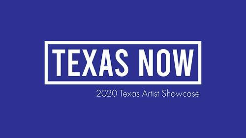 Texas Now Texas Artist Showcase