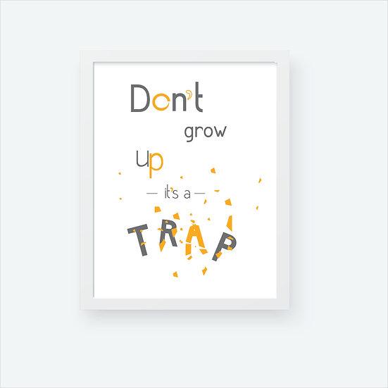 Don t grow up