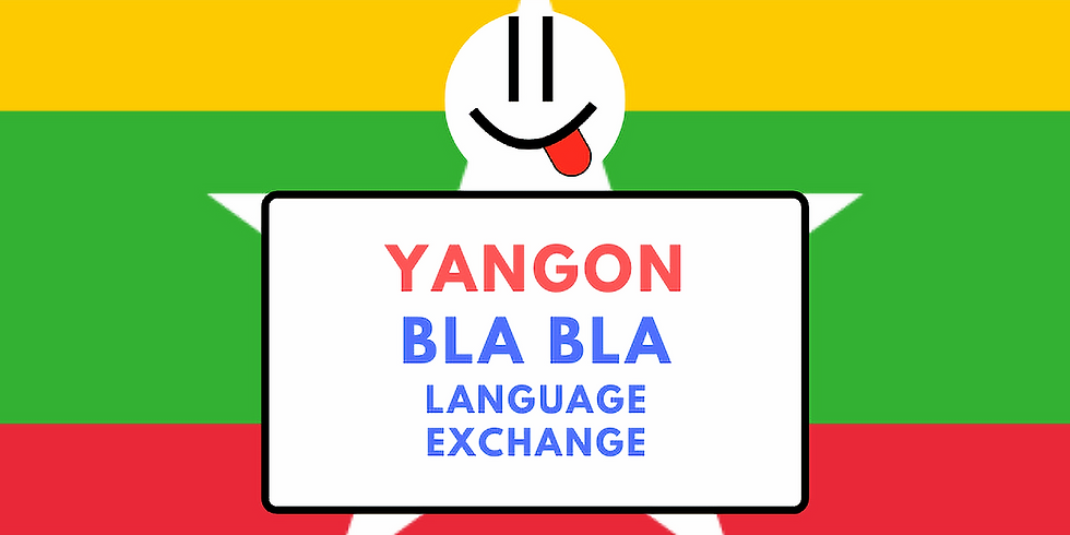 Yangon BlaBla Language Exchange
