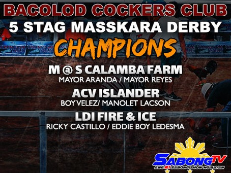 2019 Bacolod Cockers Club 5-Stag Masskara Derby Champions (October 21, 2019)
