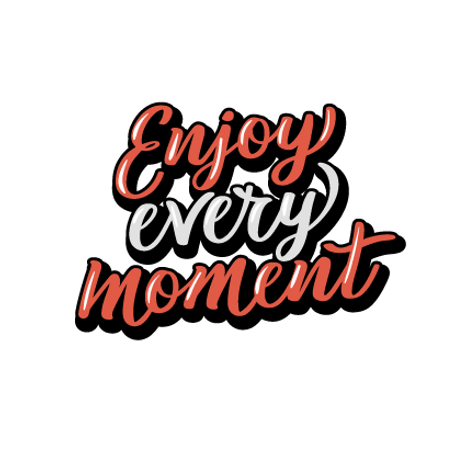 ENJOY-EVERY-MOMENT-TRANSPARENT.png