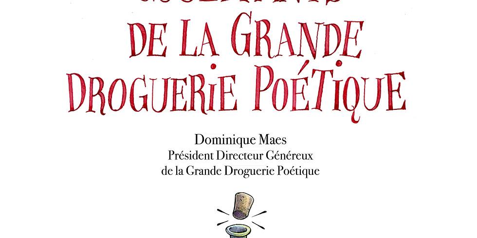 Quelques aphorismes gouleyants de la Grande Droguerie Poétique par Dominique Maes