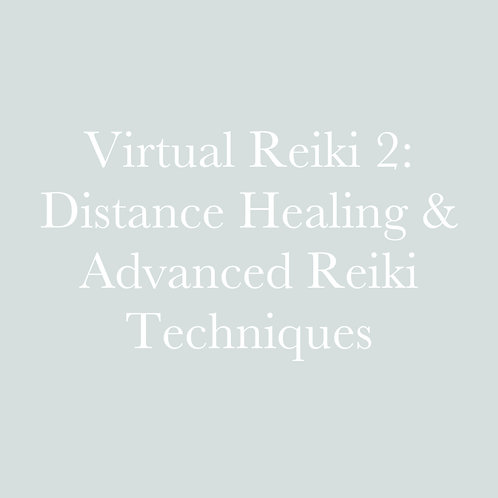 Virtual Reiki 2:Distance Healing & Advanced Reiki Techniques