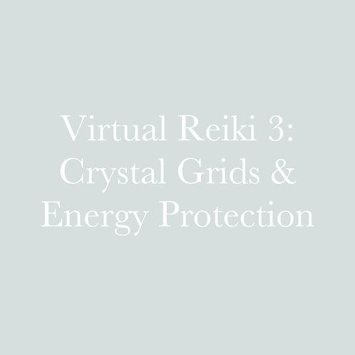 Virtual Reiki 3: Crystal Grids & Energetic Protection
