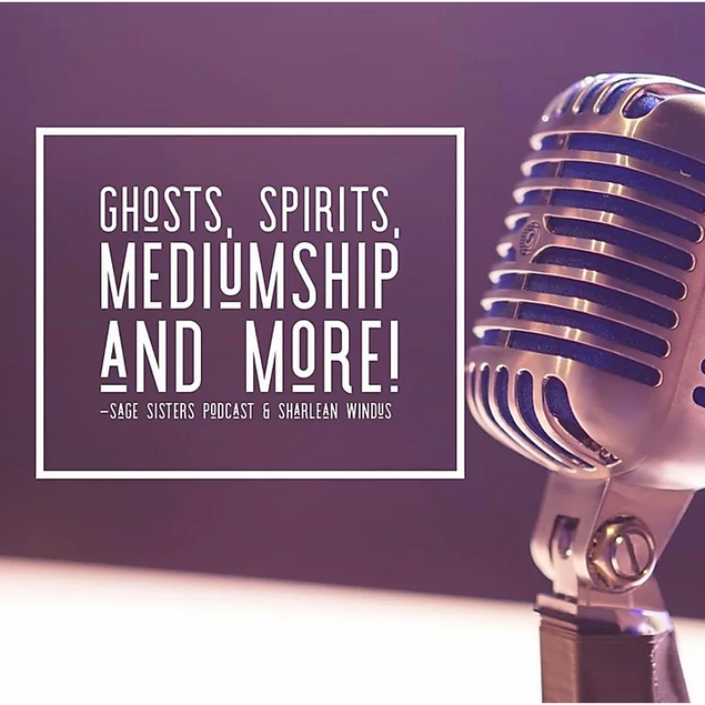 Sage Sisters Podcast  Ghosts, Spirits, Mediumship and more!