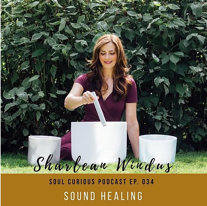 Soul Curious Podcast  Sound Healing with Sharlean Windus