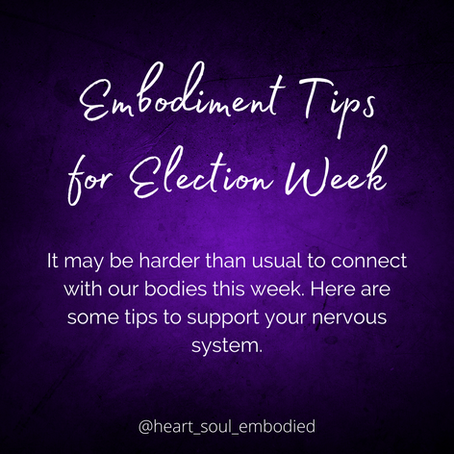 Embodiment Tips for Election Week