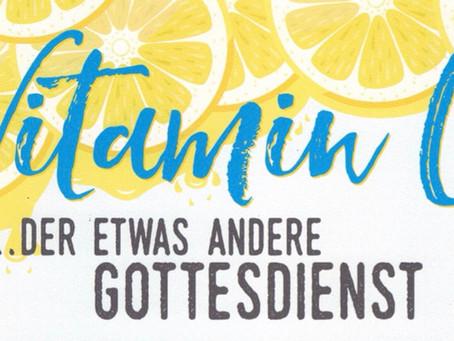 Vitamin C-Gottesdienst am 19.9.21 Open Air!