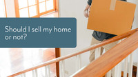 Should I Sell my Home or Not? How to Create the Home You Want