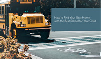 How to find your next home with the best school for your child