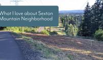 What I love about Sexton Mountain Neighborhood