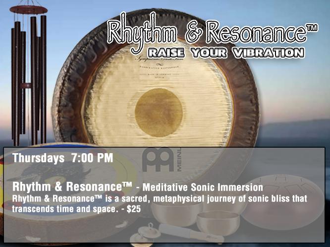 Rhythm & Resonance - Thursdays 7:00