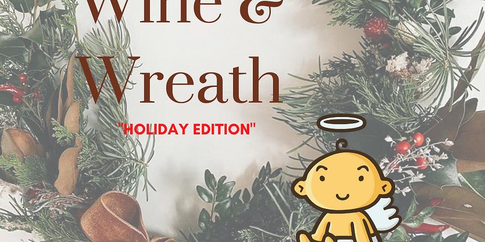 "Wine & Wreath ""Holiday Edition"""