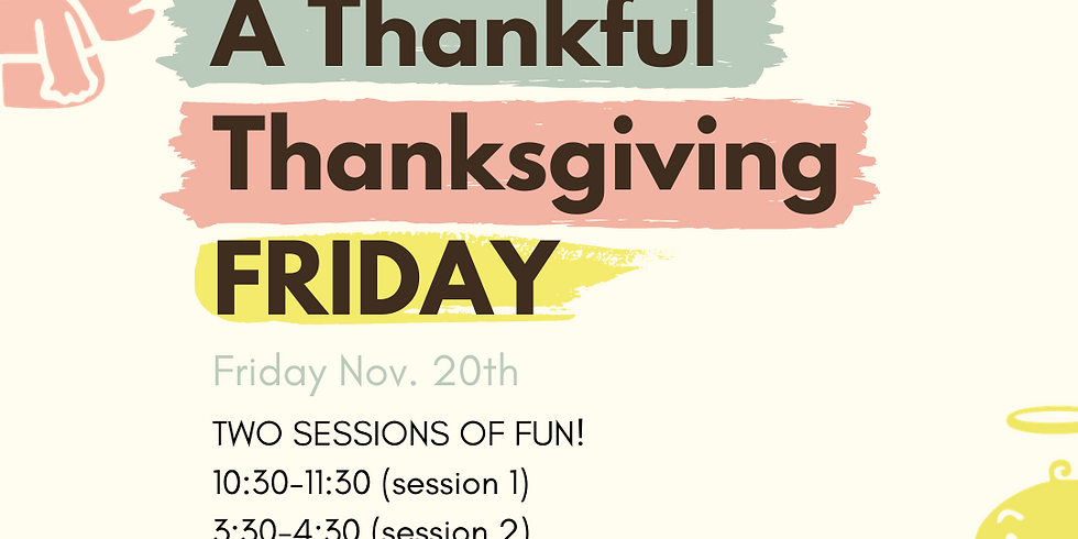 A Thankful Thanksgiving Event (session 2)