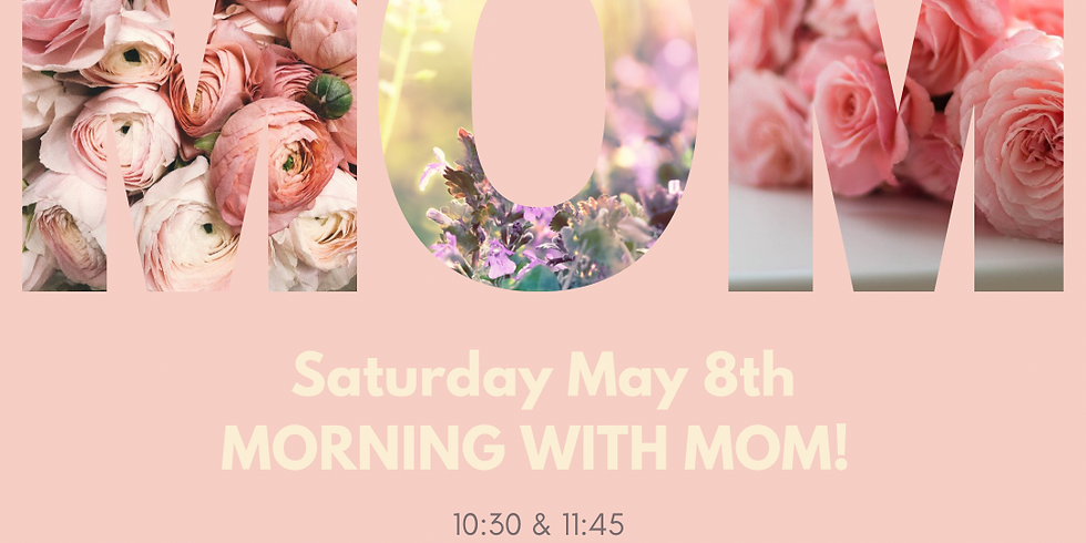 Morning with mom 11:45