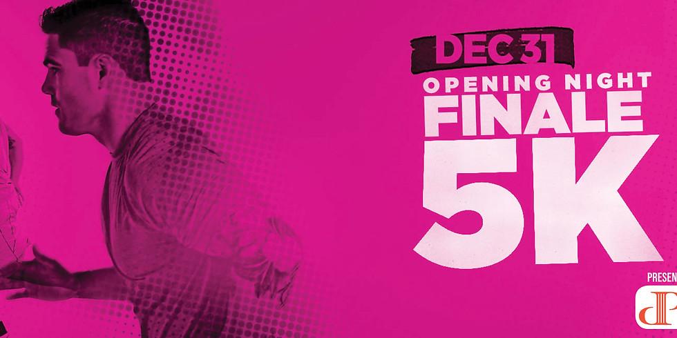 Opening Night Finale 5k