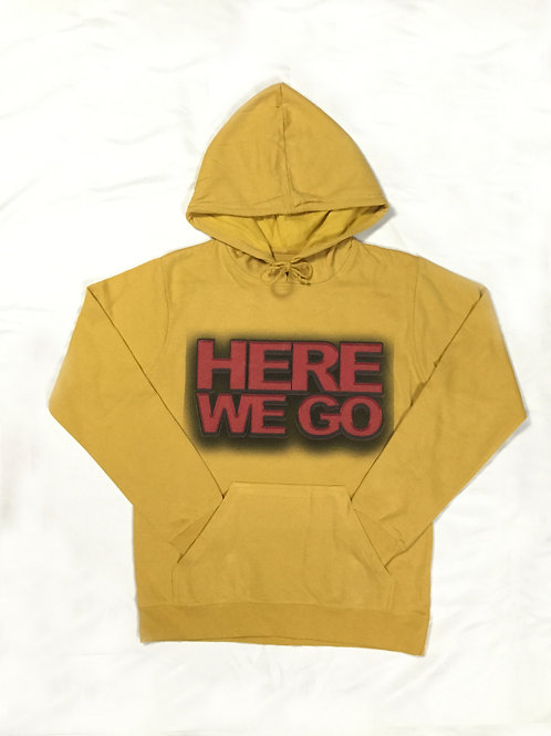 """Here We Go""Pullover"