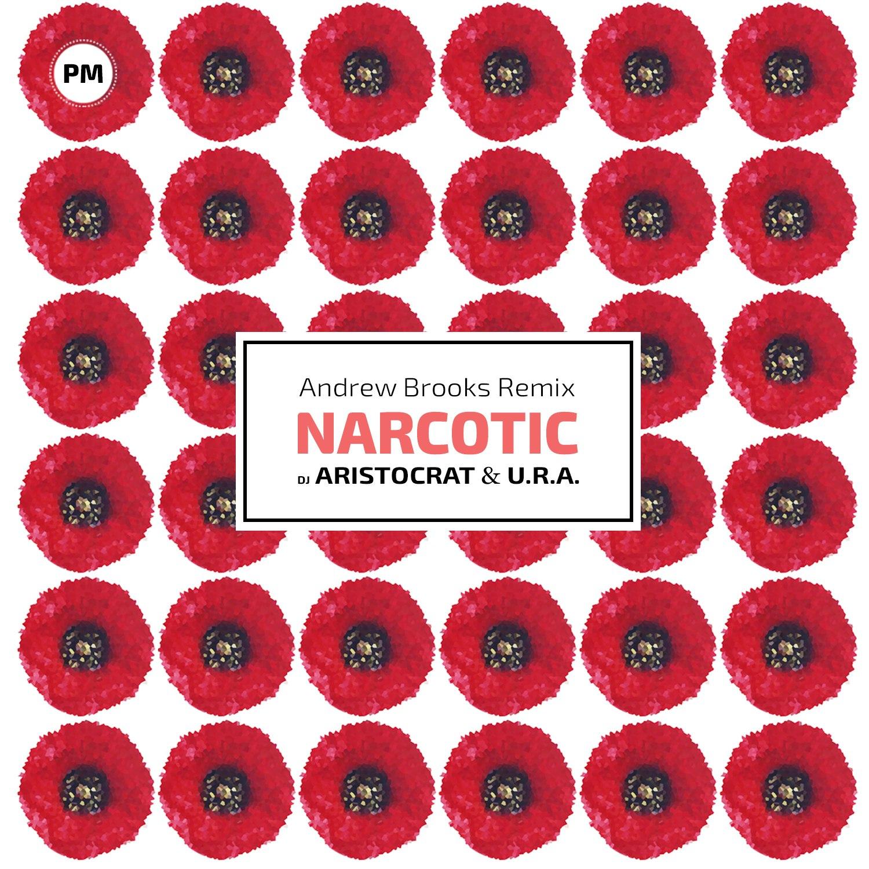 Dj Aristocrat & U.R.A. - Narcotic (Andrew Brooks remix)