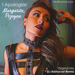 Margarita Pozoyan - I Apologize (DJ Aristocrat Remix)