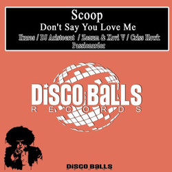 Scoop - Don't Say You Love Me (DJ Aristocrat Remix)