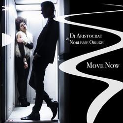Dj Aristocrat & Noblesse Oblige - Move Now.jpg
