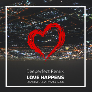 Free download new release by Dj Aristocrat Ft. Aly Soul - Love Happens (Deeperfect Radio Remix)
