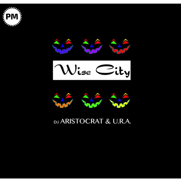 Dj Aristocrat & U.R.A. - Wise City