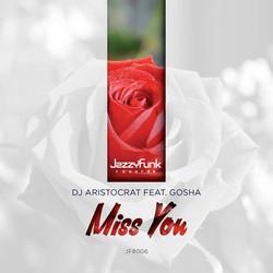 DJ Aristocrat Feat. Gosha - Miss You