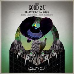 Dj Aristocrat Feat Gosha - Good 2 U