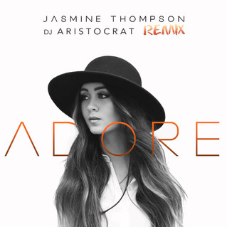 Jasmine Thompson – Adore (DJ Aristocrat Remix)