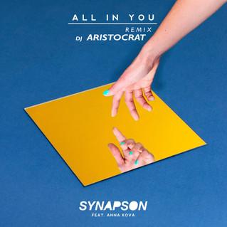 Synapson - All In You Feat. Anna Kova (DJ Aristocrat Remix)