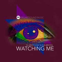 DJ Aristocrat & Eva Bristol - Watching Me (Original Mix)