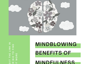 MIND-blowing benefits of mindfulness!