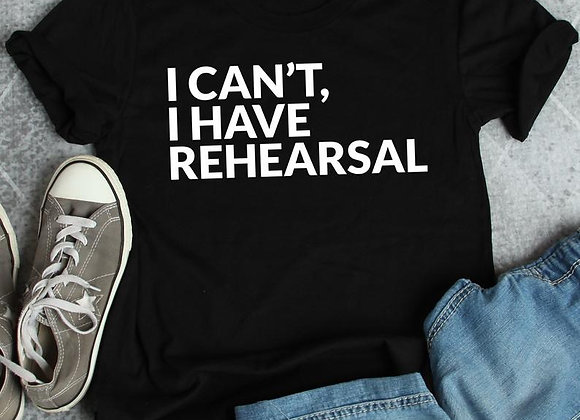 I Can't I Have Rehearsal