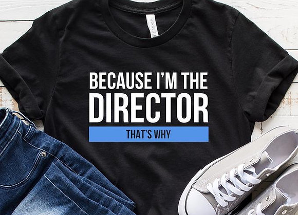 Because I'm The Director
