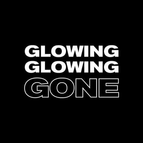 Glowing Glowing Gone