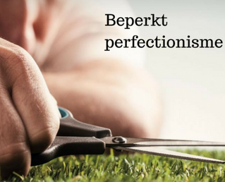 Perfectionisme; 7 Tips om perfectie los te laten