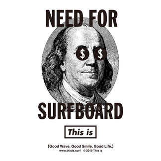 Need for Money SURF BOARD