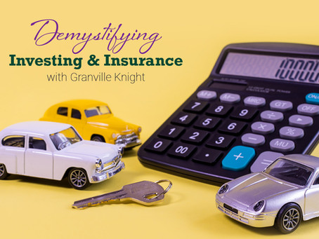 Demystifying Investing & Insurance with Granville Knight