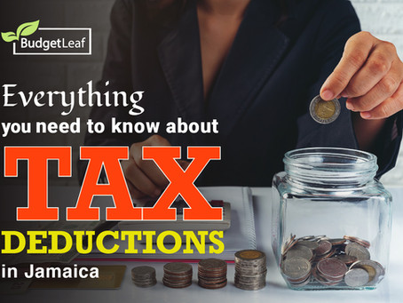 Here is everything you need to know about TAX Deductions in Jamaica