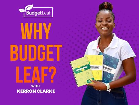 """Why Budget Leaf?"" with Kerron Clarke"