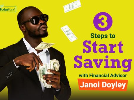 Three Steps to Start Saving with Financial Advisor Janoi Doyley