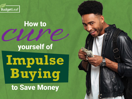 How to cure yourself of Impulse Buying to Save Money