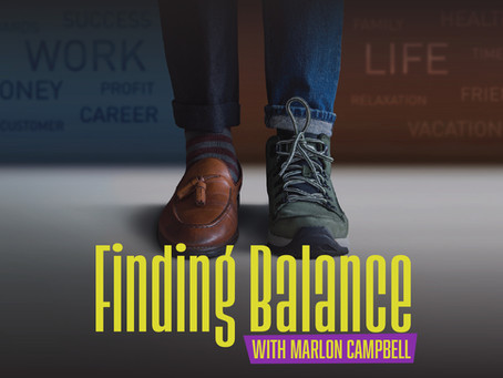 Finding Balance with Marlon Campbell