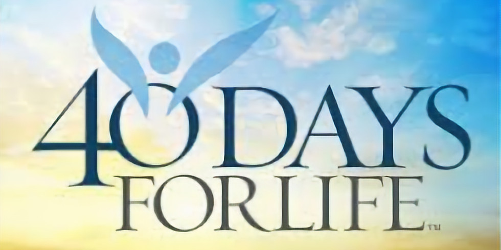 40 Days for Life 10/3rd at 11am Mass