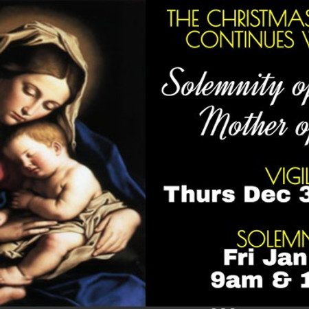Friday 1/1st 11am Mass for Solemnity of Mary, the Holy Mother of God