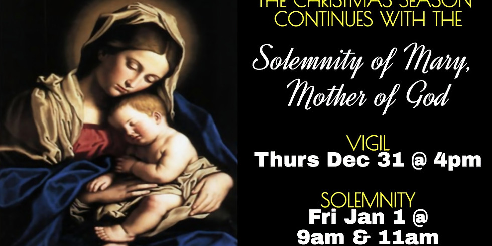 Thursday 12/31st 4pm Mass (Vigil for Solemnity of Mary, the Holy Mother of God)