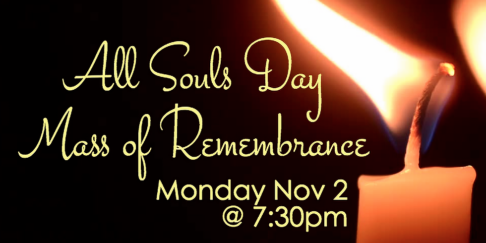 All Soul's Day Mass of Remembrance 11/2nd